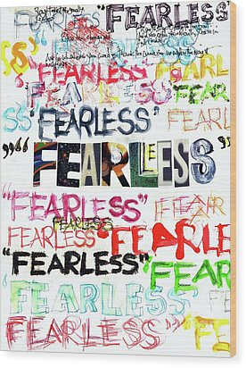 Fearless Wood Print by Carolyn Weltman