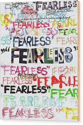 Fearless Wood Print
