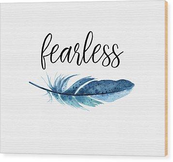 Fearless Wood Print by Jaime Friedman