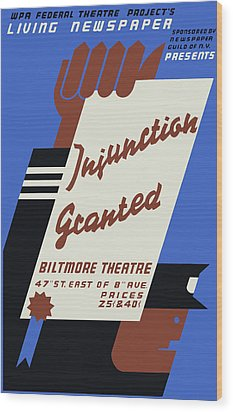 Federal Theatre Project Injunction Granted Wood Print by War Is Hell Store