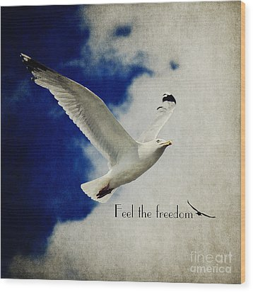 Feel The Freedom Wood Print by Angela Doelling AD DESIGN Photo and PhotoArt
