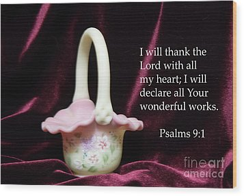 Wood Print featuring the photograph Fenton Art Glass Basket Psalms 9vs1 by Linda Phelps
