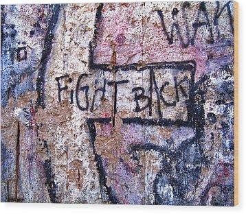 Fight Back - Berlin Wall Wood Print by Juergen Weiss