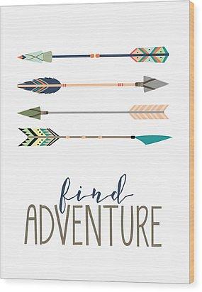 Find Adventure Wood Print by Jaime Friedman