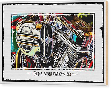 Fine Art Chopper II Wood Print by Mike McGlothlen