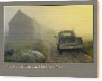 First Run Of The Day, Monhegan Island  Wood Print by Dave Higgins