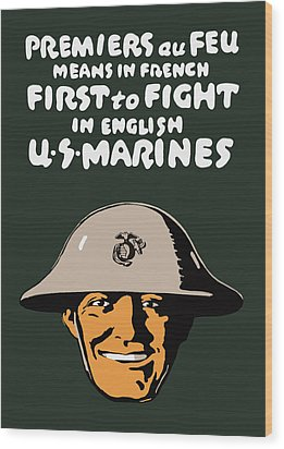 First To Fight - Us Marines Wood Print by War Is Hell Store