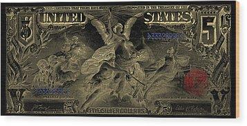 Wood Print featuring the digital art Five U.s. Dollar Bill - 1896 Educational Series In Gold On Black  by Serge Averbukh