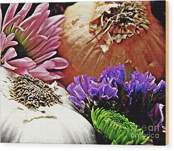 Flavored With Onion And Garlic Wood Print by Sarah Loft