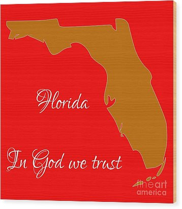 Florida Map In State Colors Orange Red And White With State Motto In God We Trust  Wood Print by Rose Santuci-Sofranko