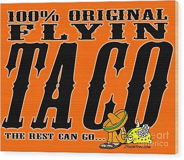 Flyin Taco 005 Wood Print