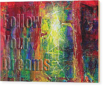 Follow Your Dreams Embossed Wood Print