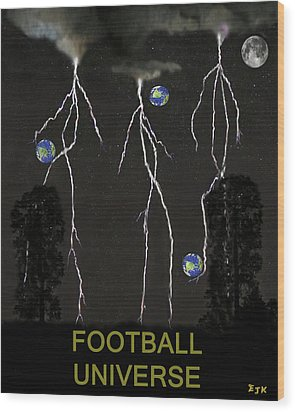Football Universe Wood Print by Eric Kempson
