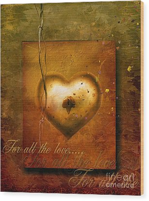 For All The Love Wood Print by Jacky Gerritsen