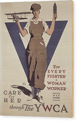 For Every Fighter A Woman Worker Wood Print by Adolph Treidler