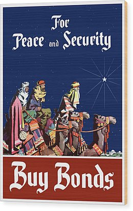For Peace And Security - Buy Bonds Wood Print by War Is Hell Store