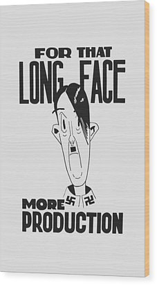 For That Long Face - More Production Wood Print by War Is Hell Store