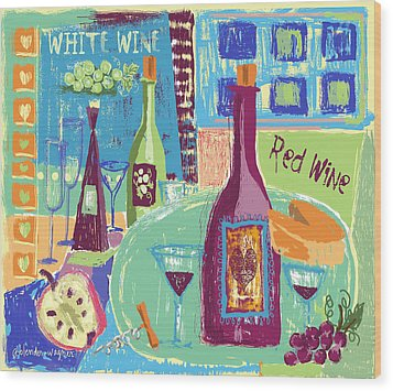 For The Love Of Wine Wood Print by Arline Wagner