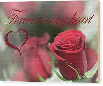 Wood Print featuring the photograph Forever In My Heart by DJ Florek