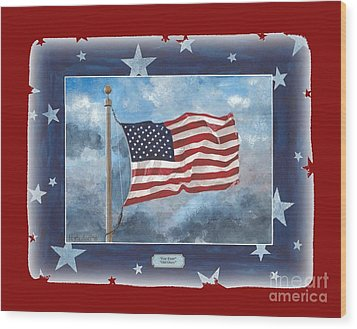 Forever Old Glory  Wood Print by Herb Strobino