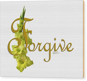 Wood Print featuring the digital art Forgive by Ann Lauwers