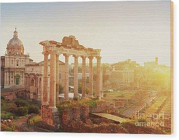 Forum - Roman Ruins In Rome At Sunrise Wood Print