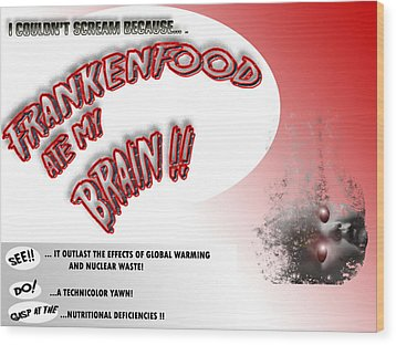 Wood Print featuring the photograph Frankenfood by Christopher Woods
