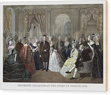 Franklin's Reception At The Court Of France Wood Print by War Is Hell Store