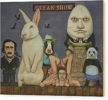 Freak Show Wood Print by Leah Saulnier The Painting Maniac