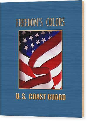 Freedom's Colors Uscg Wood Print