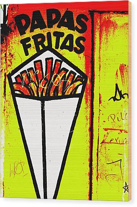 French Fries Santiago Style  Wood Print by Funkpix Photo Hunter