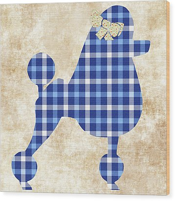 Wood Print featuring the mixed media French Poodle Plaid by Christina Rollo