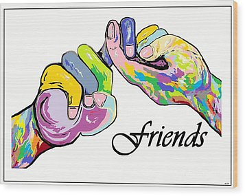 Friends . . . An American Sign Language Painting Wood Print by Eloise Schneider