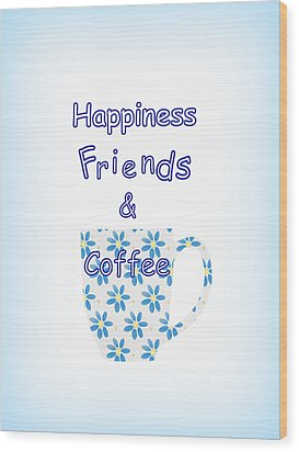 Friends And Coffee Wood Print by Kathleen Sartoris