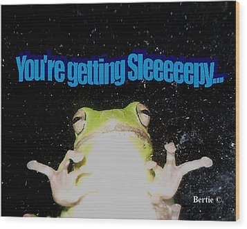 Frog  You're Getting Sleeeeeeepy Wood Print