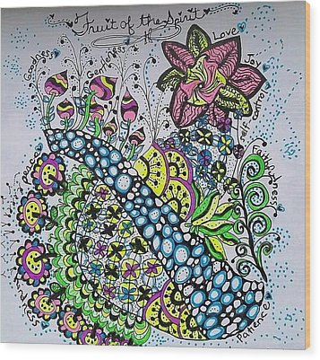 Fruit Of The Spirit Wood Print by Carole Brecht