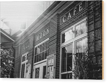 Wood Print featuring the photograph Full Moon Cafe by David Sutton