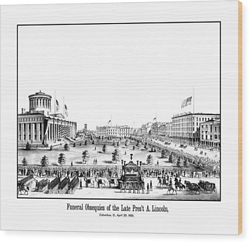 Funeral Obsequies Of President Lincoln Wood Print by War Is Hell Store