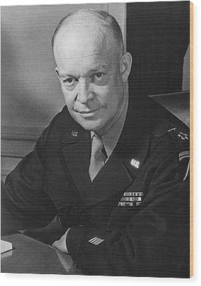 Wood Print featuring the photograph General Dwight Eisenhower by War Is Hell Store