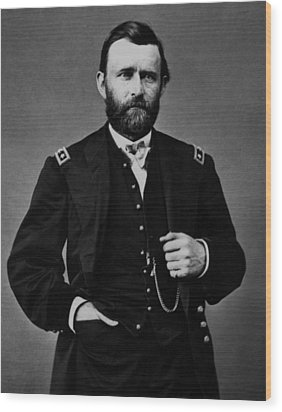 General Grant During The Civil War Wood Print by War Is Hell Store