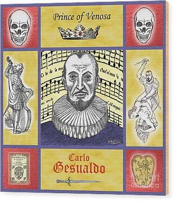 Gesualdo Wood Print by Paul Helm
