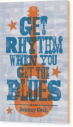 Get Rhythm - Johnny Cash Lyric Poster Wood Print