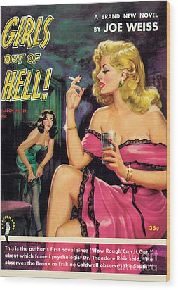 Girls Out Of Hell Wood Print