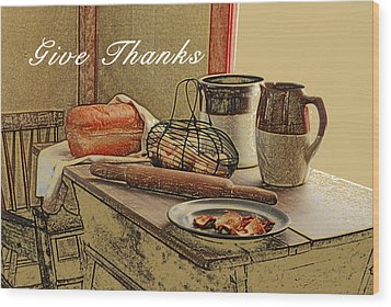 Give Thanks Wood Print by Michael Peychich