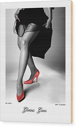 Glorious Gams - Red Shoes Wood Print by Jerry Taliaferro