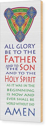 Glory Be Prayer Wood Print by Lawrence Klimecki