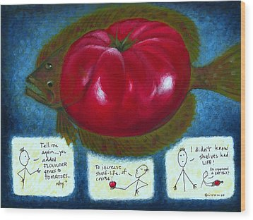Gmo Tomfoolery Wood Print by Angela Treat Lyon