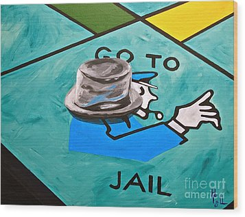Go To Jail  Wood Print by Herschel Fall