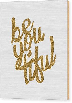 Gold 'beyoutiful' Typographic Poster Wood Print by Jaime Friedman