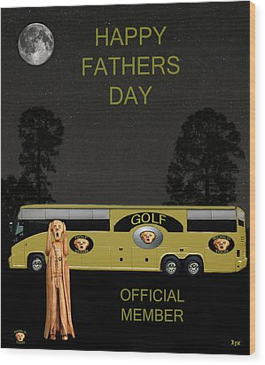 Golf  World Tour Scream Happy Fathers Day Wood Print by Eric Kempson